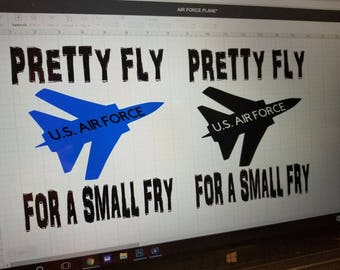 Pretty Fly For A Small Fry, U.S. Air Force, USAF, Onesie or Tee ... Perfect For That Family That Serves
