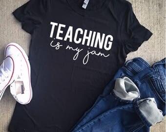 Teaching is my jam/teacher appreciation/teacher shirt/teacher gifts/unisex/teacher/gifts for teachers/teacher shirts/teacher christmas gift