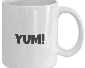 YUM Mug, Yum Coffee Mug, So Delicious, Yummy Coffee Cup