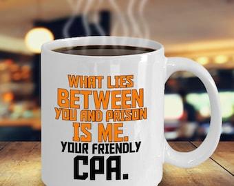 Your Friendly CPA- Accountant Mug - Funny Accountant Mug - CPA- Accountant Mug - CPA- Accountant Gift - Gift Mug - Gift Idea