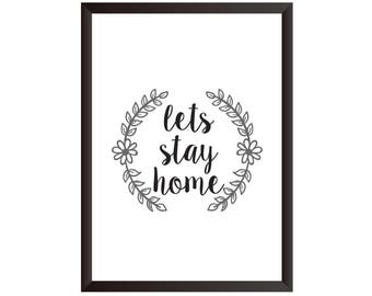 Lets Stay Home Wall Print - Home Decor, Home Print