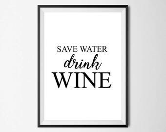 Save Water Drink Wine Wall Print - Home Decor, Wall Art, Bedroom Print