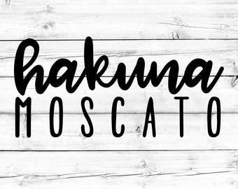 Hakuna Moscato SVG - PNG, Wine Svg, Moscato Svg, Funny Svg, Women's Svg, Cricut Svg, Shirt Svg, Cut File, Cricut