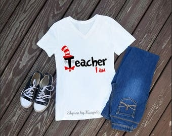 Teacher I Am V-Neck, Dr Seuss Shirts, Teacher Appreciation