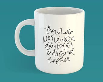 The Whole World Was A Daybed For A Dreamer Like Her Quote Mug