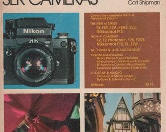 How to Select & Use Nikon Nikkormat SLR Cameras  by Carl Shipman 1978 Softback Book