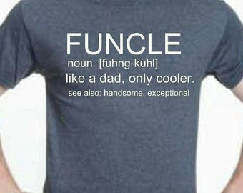 FUNCLE shirt like dad only cool uncle definition shirt