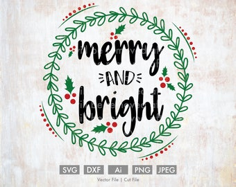 Merry and Bright - Cut File/Vector, Silhouette, Cricut, SVG, PNG, DXF, Clip Art, Download, Holidays, Calligraphy, Christmas,  Holly, Wreath