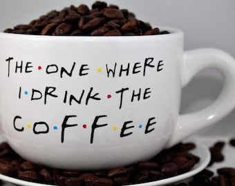 Coffee-The One Where I Drink The Coffee-Friends TV Show