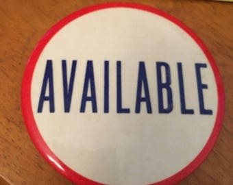 Vintage Pin Button: Available