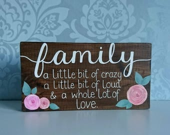 Family - a little bit of crazy, a little bit of loud & a whole lot of love // Handmade Rustic Wood Sign // Rustic Decor // Home Decor