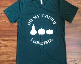 Oh my gourd shirt, oh my gourd shirts, fall clothing, custom shirts, gourd shirt, fall womens clothing, shirts for women