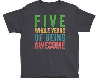 Birthday Shirt for Boys Girls Five Years of Being Awesome 5 Year Old Birthday Party 5th Birthday Kids T Shirt