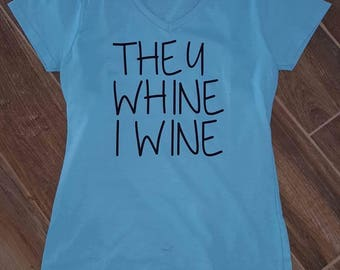 They Whine I Wine Vneck Women's Shirt