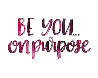 Watercolor Lettering: Be You... On Purpose
