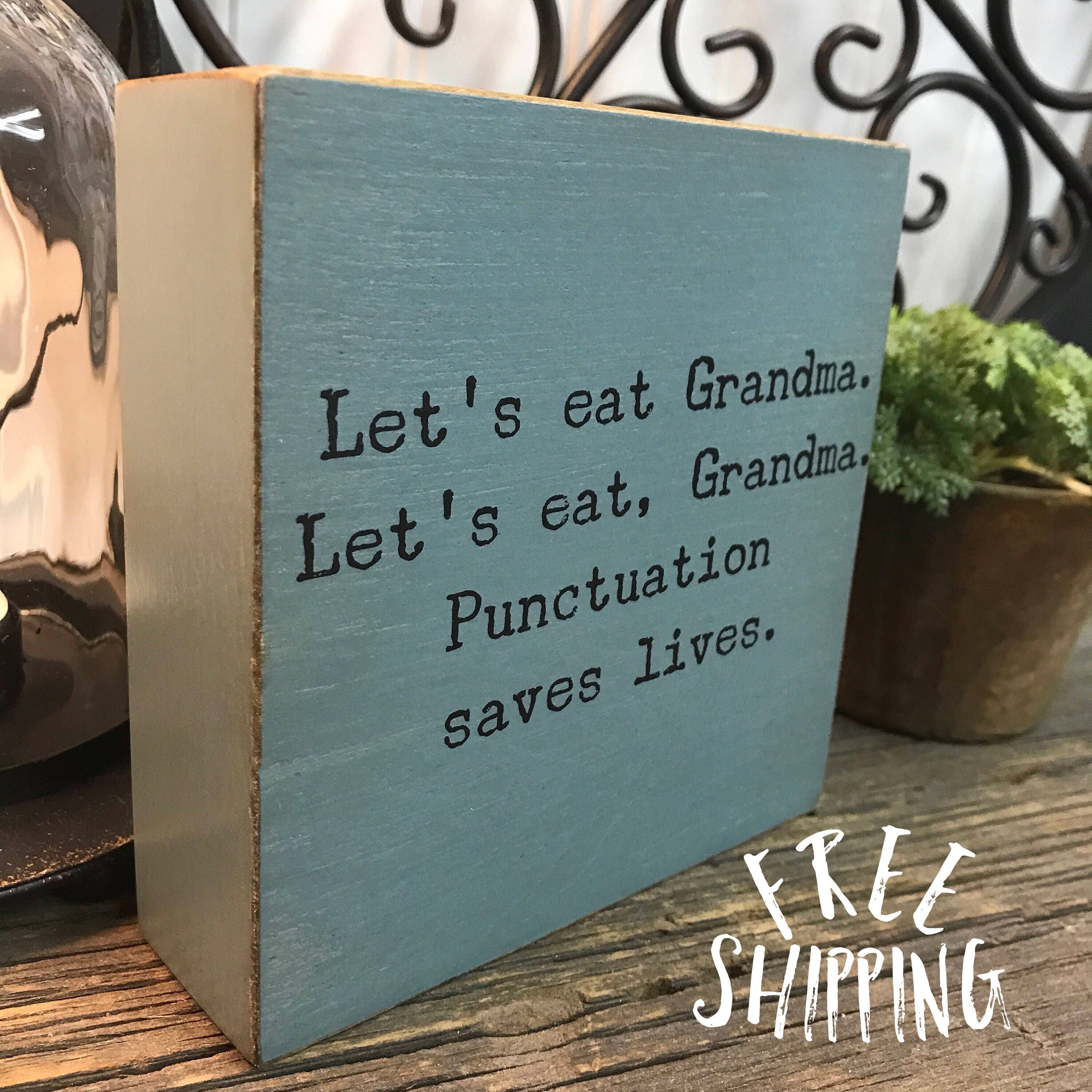 Love Quote Signs Ships Free Punctuation Quote Let's Eat Grandma  Our Chunky