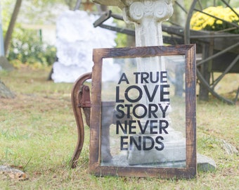 Love story sign, true love, engagement sign, wedding sign, home decor, rustic sign, rustic wedding, rustic wedding decor, love decor, sign