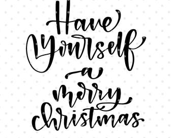 Have yourself a very Merry Christmas SVG, Christmas SVG file, Christmas clipart, Svg cutfile, Handlettered svg, Winter svg, Silhouette Cameo
