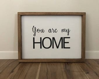 You Are My Home Sign-Wood Sign-Farmhouse Sign-Rustic Wood Sign-Framed Sign