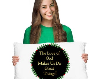 """Religious Gift! Unique Gift Idea! """"The Love of God Makes Us Do Great Things"""" Pillowcase! Super Comfortable MICROFIBER!"""