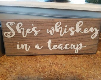 She's whiskey in a teacup wall decor sign
