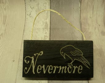Edgar Allan Poe themed, Nevermore, The Raven,  painted wooden sign. Carved. Handmade. Black.