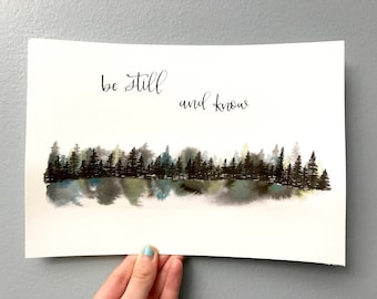 Handmade Watercolor Forest + Pointed Pen Calligraphy | Be Still | Custom Quote
