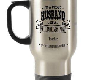 Proud Husband mug, Teacher Travel mug, Teacher Coffee mug, Teacher Gifts, gift for teacher, Stainless Steel Mug, Insulated Tumblers