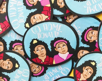 Sister Sister Patch - Go Home Donald