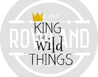 SVG file -King of all Wild Things Decal for Teachers, Crafts, DIY and Cricut,Elements
