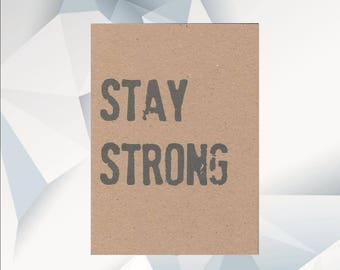 STAY STRONG , Stay Strong Card, everyday card, cheer up card, greeting card, love, blank card, Stay STRONG blank card