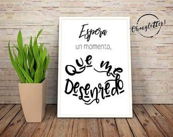 "Print #603 ""Espera un momento, que me desenredo"", Motivational printable, digital art, motivational phrase, instant download"