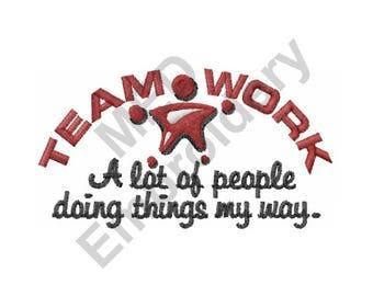 Teamwork - Machine Embroidery Design
