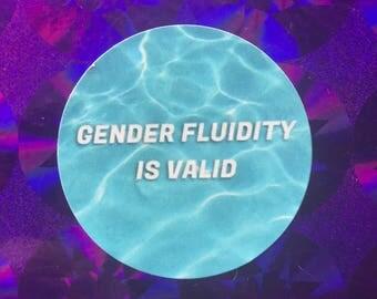GENDER FLUIDITY is VALID 1.5 in. Sticker