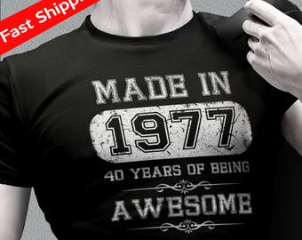 40th birthday shirts - born in 1977 gift - made in 1977, 40 years of being awesome tee shirt for men - best gift for birthday - gift for him