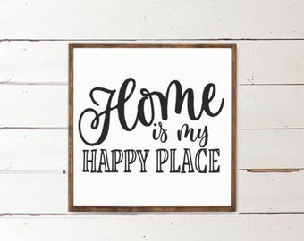 Home is My Happy Place Wood Sign - Home Decor - Wood Signs - Wooden Signs - Wall Decor - Wall Art - Custom Wood Signs - Wall Decor - Home