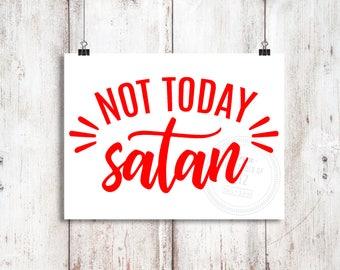 Not Today Satan Vinyl Decal