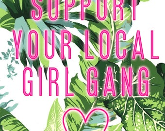 Support your local girl gang print