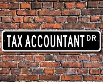 Tax Accountant, Tax Accountant Gift, Tax Accountant Sign, accountant, tax preparations, taxes,  Custom Street Sign, Quality Metal Sign