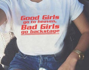 Good girls go to heaven bad girls go backstage