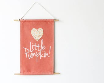 Little Pumpkin Wall Banner for Nursery, Kids, Girls, Boys Bedroom, Playroom, Wall Flag designed with fabric appliques, Baby Gift, Wall Art