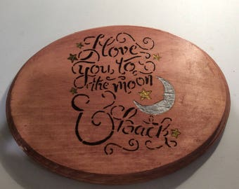 I Love You to the Moon and Back Wood Stained Plaque