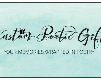 Custom Poetic Gifts