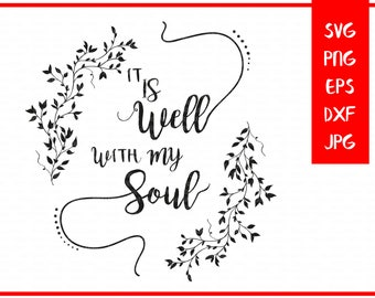It is Well With My Soul Svg - Scripture Svg - Quote Cut File - Bible Verse SVG - SVG Files - Christian Svg - Saying Svg - Quote svg
