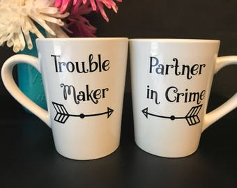 Trouble Maker / Partner In Crime Bff Best Friends Coworkers Funny Coffee Mug Set
