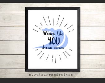 Feminist Art Print / Feminist Quote / Women Like YOU/ Instant Download