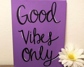 Good Vibes Only Hand Lettered Canvas, Quote Canvas, Hand Lettering, Good Vibes Only