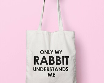 Only My Rabbit Understands Me Tote Bag Long Handles TB1340