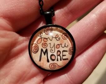 Love you More pendant