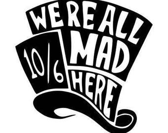 Alice in Wonderland Mad Hatter, All mad here Sticker, Vinyl decal for tumbler, water bottle, etc decoration